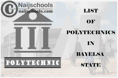 Full List of Accredited Federal & State Polytechnics in Bayelsa State Nigeria