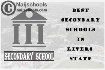 16 of the Best Secondary Schools to Attend in Rivers State Nigeria | No. 7's the Best