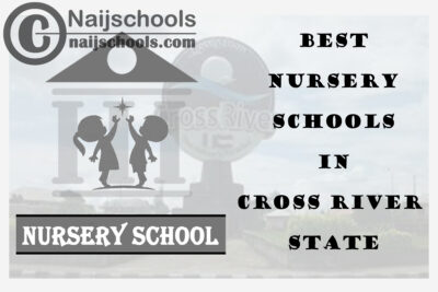 11 of the Best Nursery Schools in Cross River State | No. 7's the Best