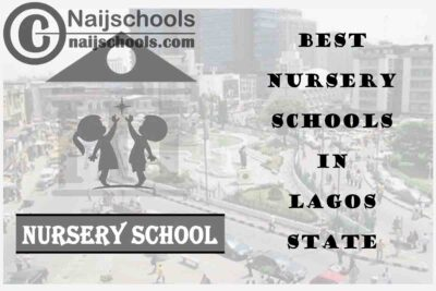 11 of the Best Nursery Schools in Lagos State Nigeria | No. 7's the Best