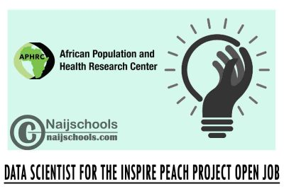 APHRC Data Scientist for the INSPIRE PEACH Project Data Open Job 2021 | APPLY NOW
