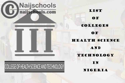Full List of NBTE Accredited Colleges of Health Science and Technology in Nigeria