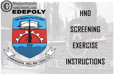 Federal Polytechnic Ede (EDEPOLY) HND Screening Exercise Instructions for 2020/2021 Academic Session | CHECK NOW