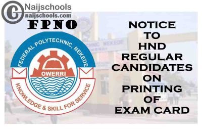 Federal Polytechnic Nekede Owerri (FPNO) Notice to 2020/2021 HND Regular Candidates on Printing of Exam Card | CHECK NOW
