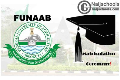 Federal University of Agriculture Abeokuta (FUNAAB) Postpones Upcoming 2021 Matriculation Ceremony | CHECK NOW