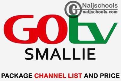 GOtv Smallie Package Channel List and Subscription Price in Nigeria 2021