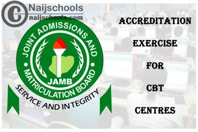 JAMB Conducts Accreditation Exercise for CBT Centres Ahead of 2021 UTME/DE Registration | CHECK NOW