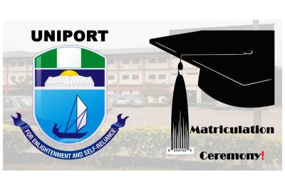 University of Port Harcourt (UNIPORT) Announces New Date for the 2019/2020 Matriculation Ceremony | CHECK NOW