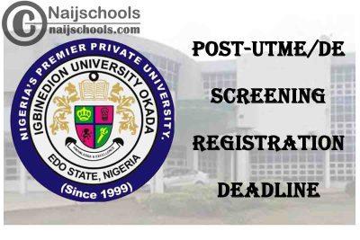 Igbinedion University Okada (IUO) 2020/2021 Post-UTME/DE Screening Registration Deadline | CHECK NOW