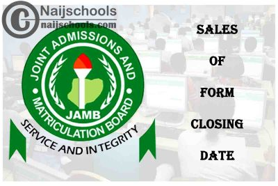 JAMB Sales of Form Closing Date for 2021/2022 Academic Session | CHECK NOW