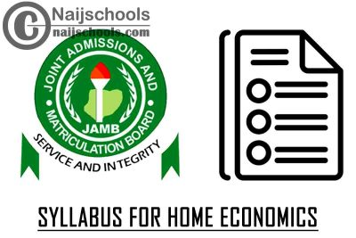 JAMB Syllabus for 2021 Home Economics CBT Exam (Jamb.org.ng) | CHECK NOW