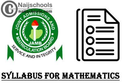 JAMB Syllabus for 2021 Mathematics CBT Exam (Jamb.org.ng) | CHECK NOW