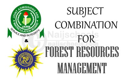 JAMB and WAEC (O'Level) Subject Combination for Forest Resources Management