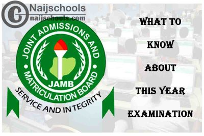 What UTME Candidates Needs to Know About this Year 2021 JAMB CBT Examination