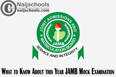 What UTME Candidates Needs to Know About this Year 2021 JAMB Mock CBT Examination