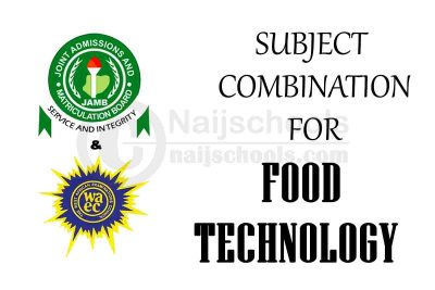 JAMB and WAEC (O'Level) Subject Combination for Food Technology