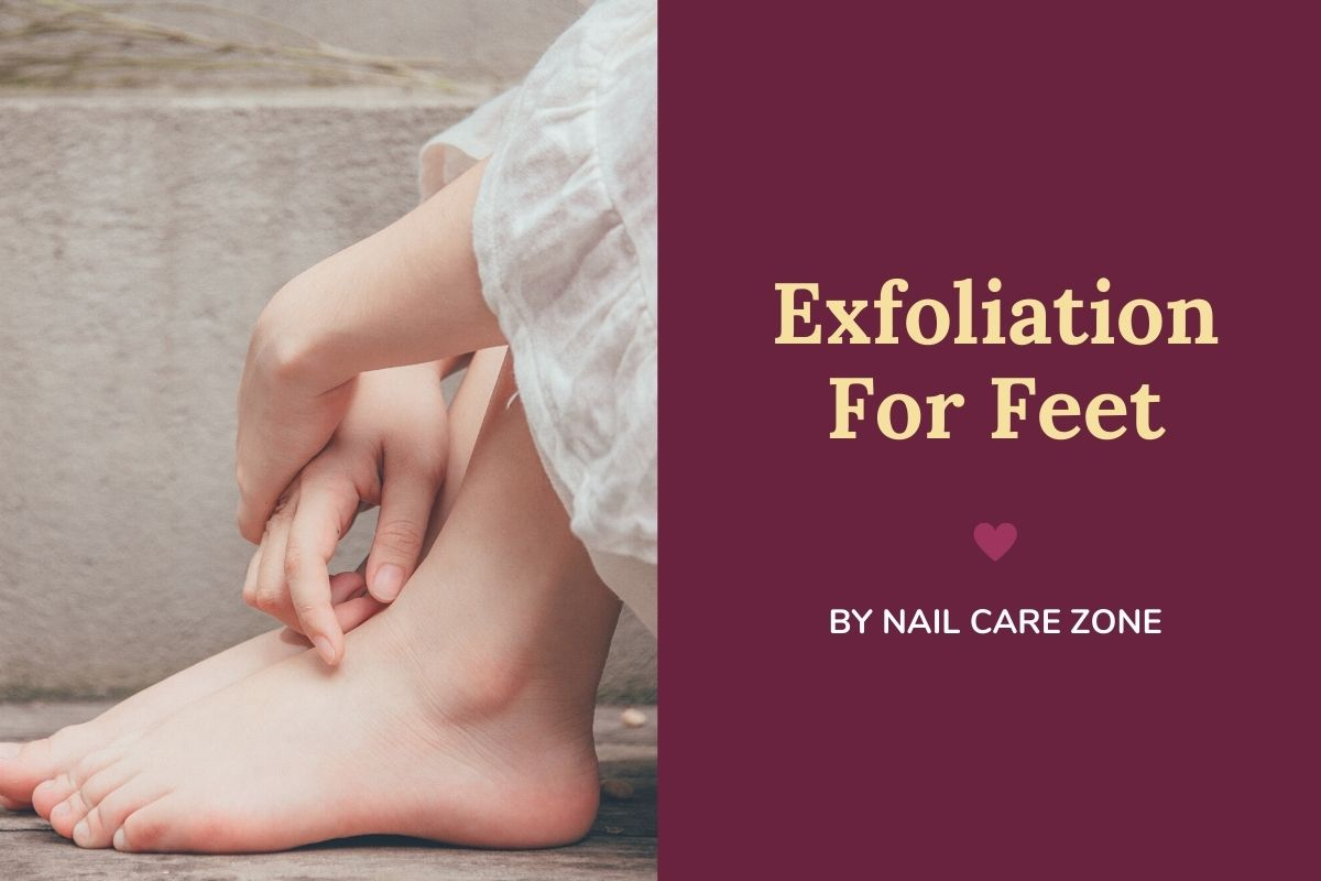 Exfoliation For Feet