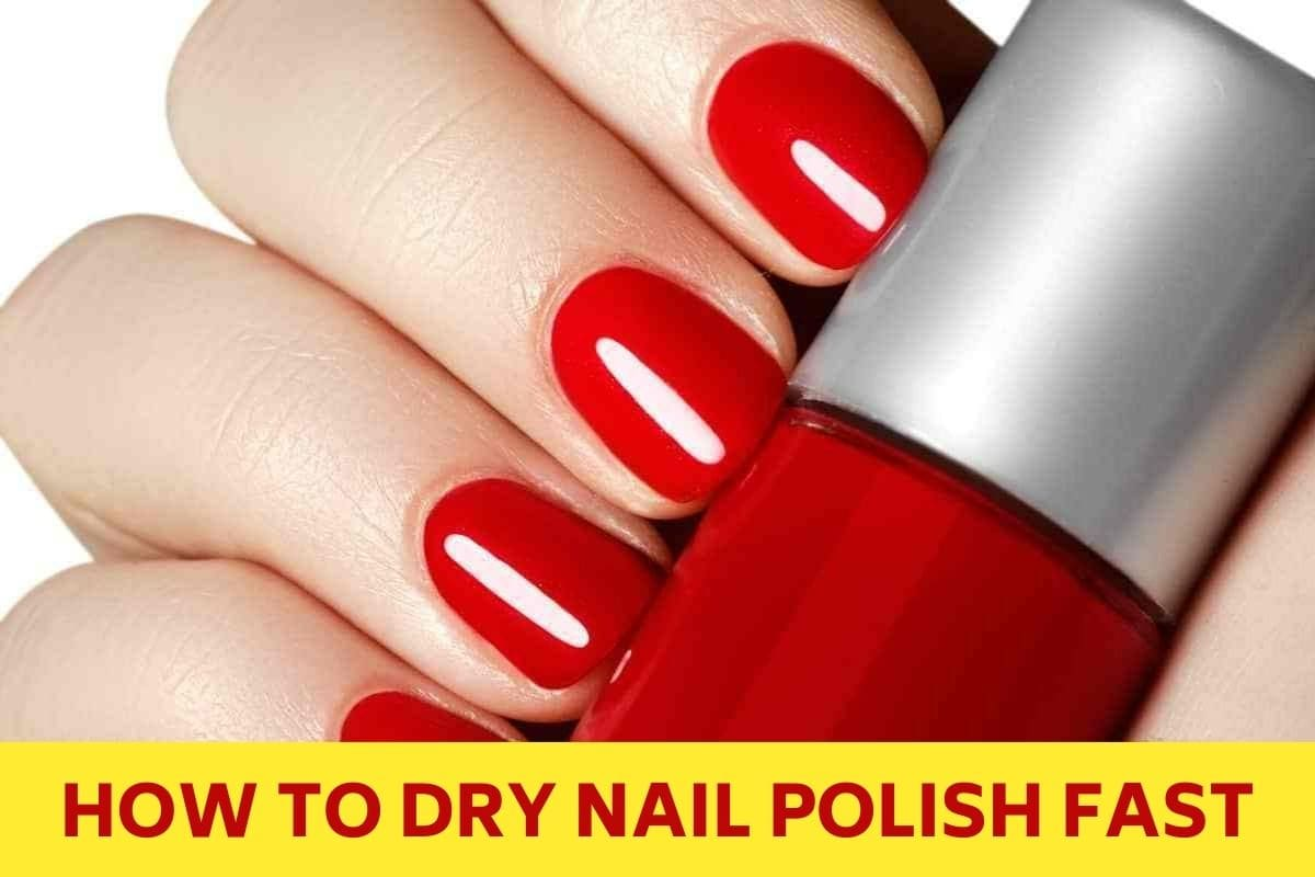 How To Dry Nail Polish fast
