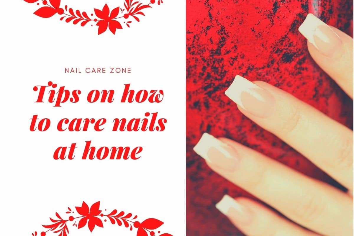 Tips on how to care nails at home