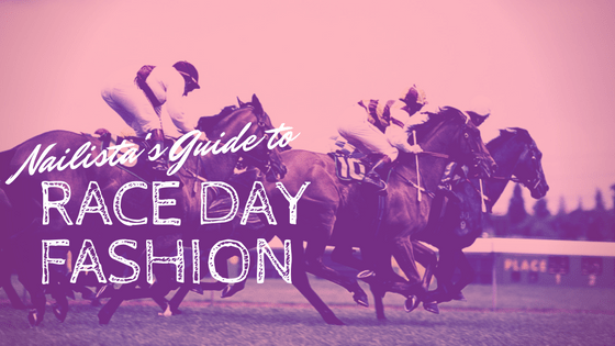 Race Day Style – Nail and Outfit Ideas from Nailista