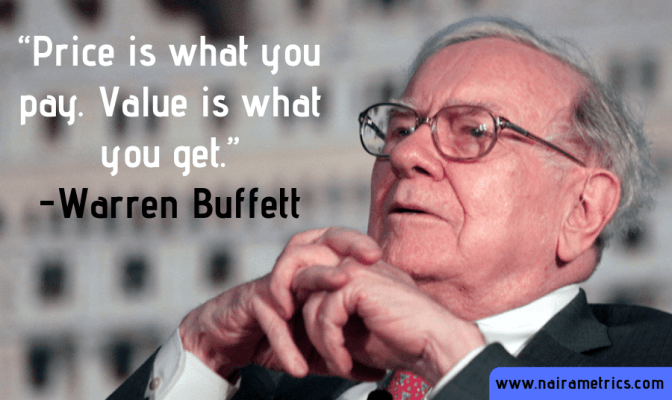 """""""Price is what you pay. Value is what you get."""""""