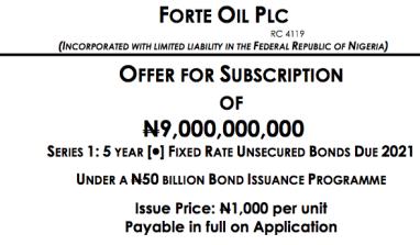 Forte Oil To Borrow N9 billion Via Bonds