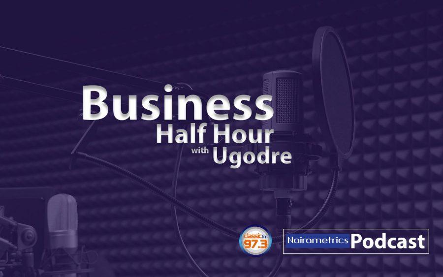 Business half hour (BHH) podcast, Nairametrics
