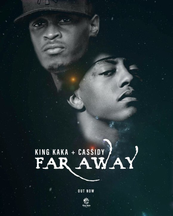 King Kaka New Song Far Away Featuring Cassidy