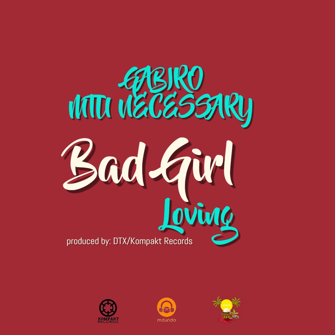 Kisumu's Gabiro Mtu Necessary Releases Amorous Single 'Bad Girl Loving'