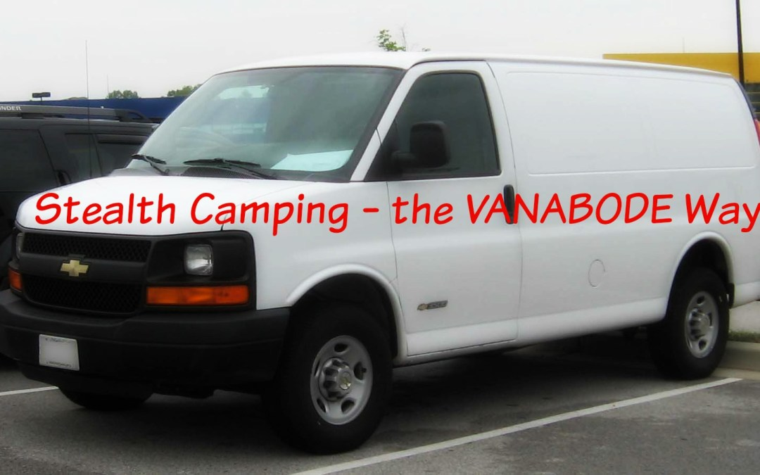 Stealth Camping the Vanabode Way