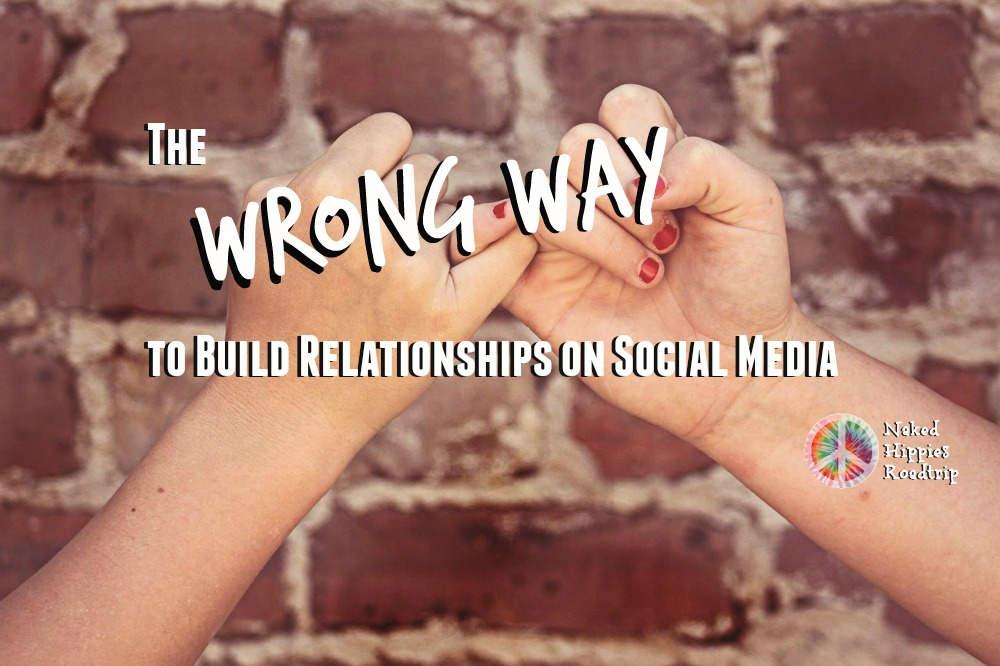 The WRONG way to build relationships on social media …