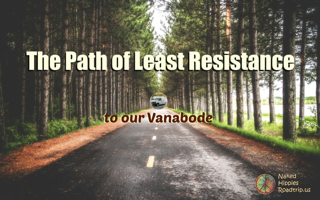 Path of Least Resistance to our Vanabode