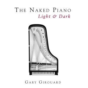 The Naked Piano Light & Dark (Physical CD + MP3)