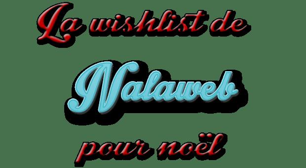 wishlist-christmas-2016-nalaweb-xmas-noel