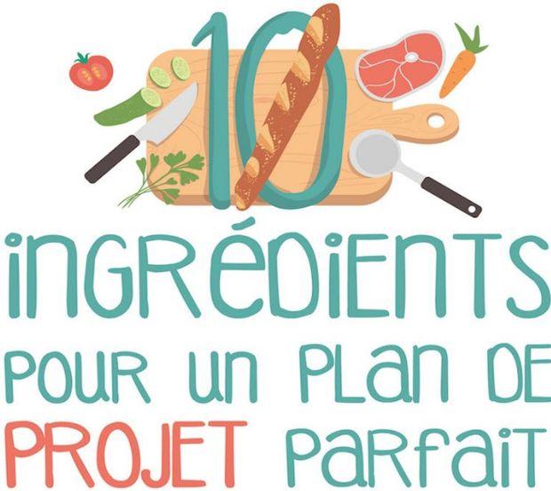 10 ingrédients pour un plan projet parfait