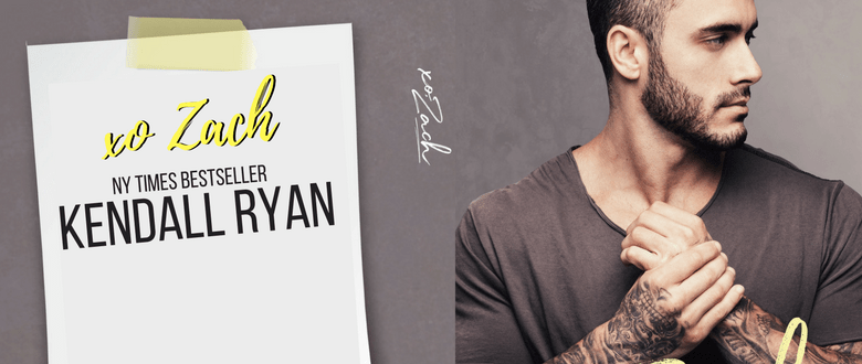 XO, ZACH - A Kendall Ryan Cover Reveal