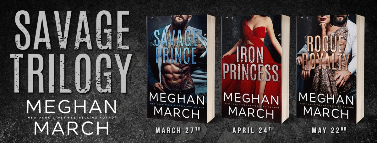 SAVAGE PRINCE - A Meghan March New Release