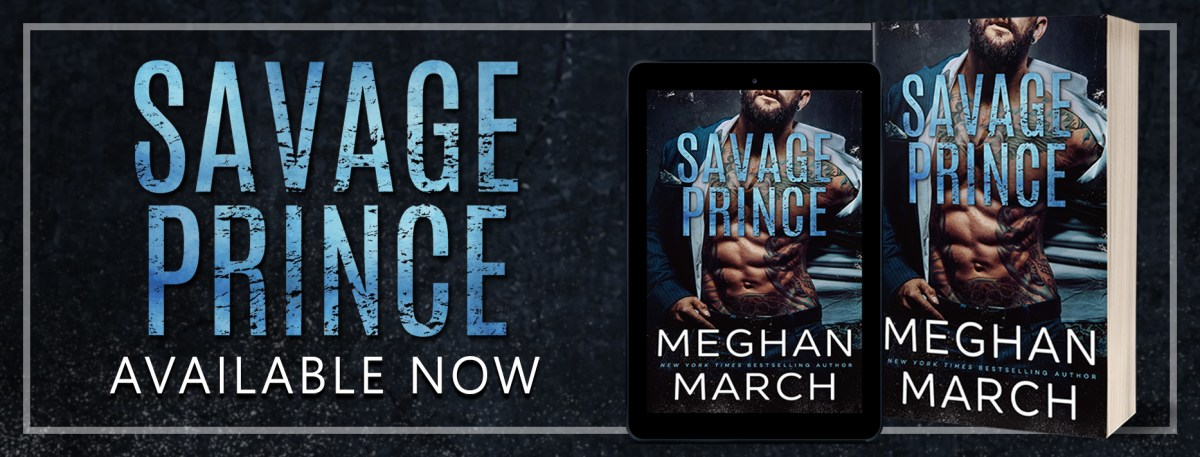 SAVAGE PRINCE - A Meghan March Chapter Reveal