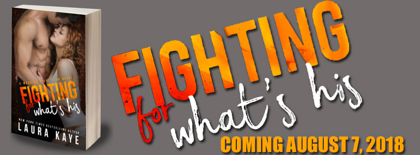 FIGHTING FOR WHAT'S HIS - A Laura Kaye Cover Reveal