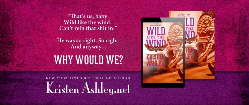 WILD LIKE THE WIND - A Kristen Ashley New Release