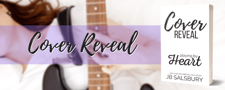PLAYING BY HEART  - A JB Salsbury Cover Reveal