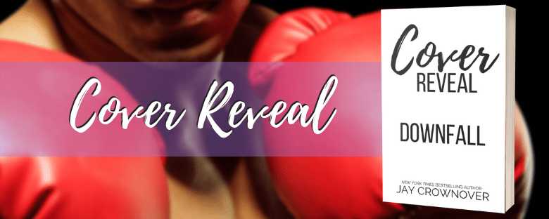 DOWNFALL - A Jay Crownover Cover Reveal