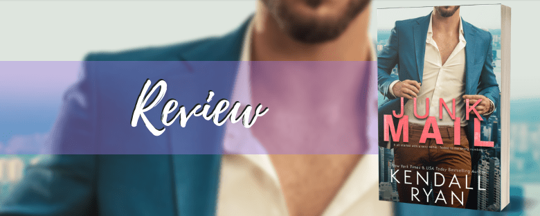 JUNK MAIL - A Kendall Ryan Review