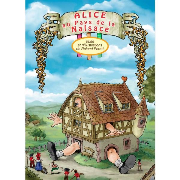 brochure - Alice au Pays de la Nalsace - texte et illustrations de Roland Perret