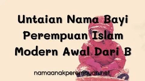 untaian nama bayi perempuan islam modern awal dari b