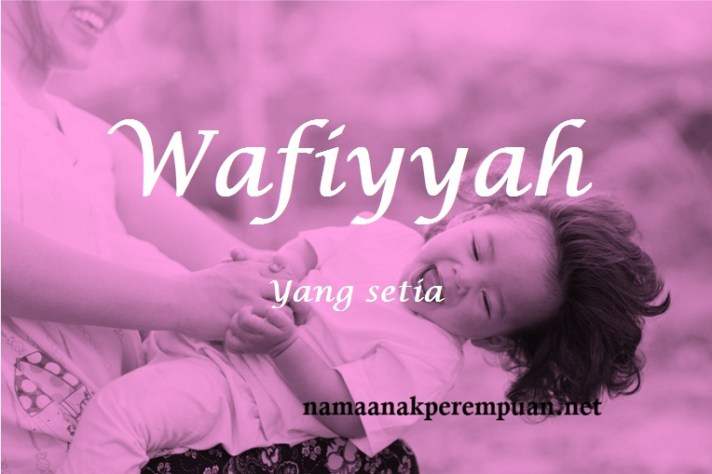 arti nama wafiyyah