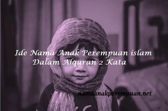 Nama Anak Perempuan islam Dalam Alquran 2 Kata