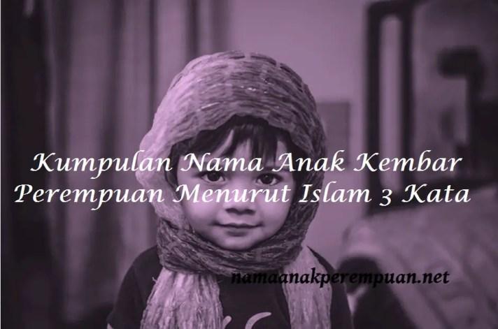 Nama Anak Kembar Perempuan Menurut Islam 3 Kata