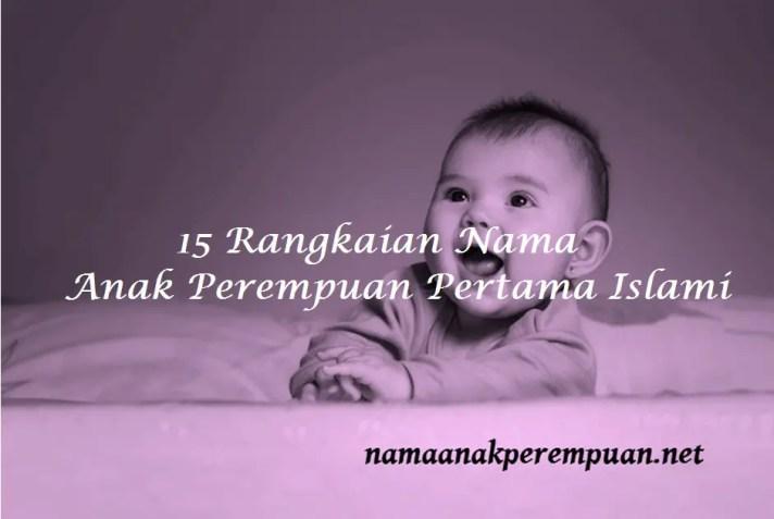 Nama Anak Perempuan Pertama Islami