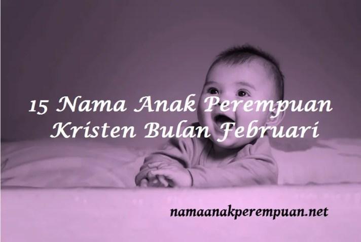 Nama Anak Perempuan Kristen Bulan Februari